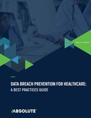 Data Breach Prevention for Healthcare - a Best Practices Guide