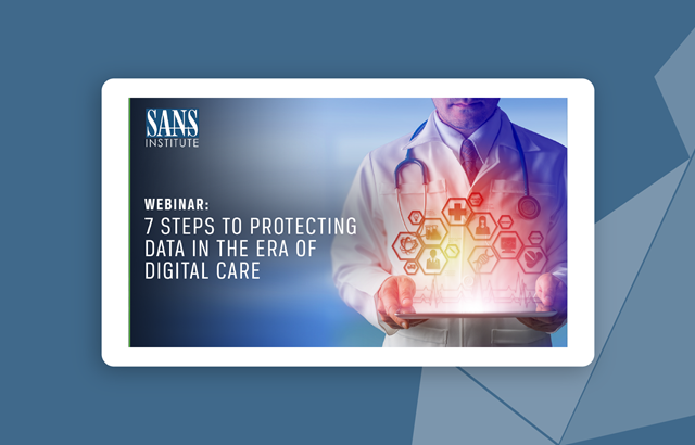 7 Steps to Protecting Data in the Era of Digital Care